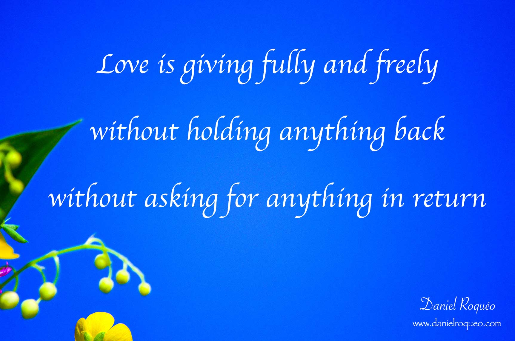 Love is giving fully and freely