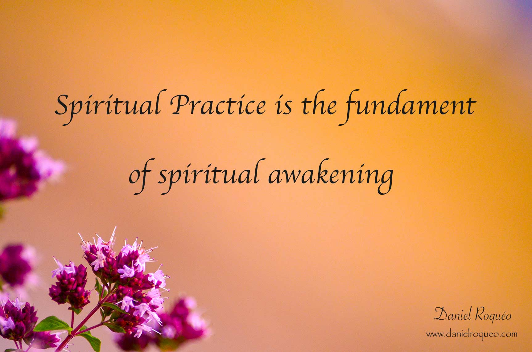 spiritual practice is the very fundament of spiritual growth and unfolding