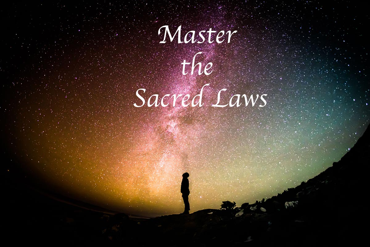 Master the sacred laws